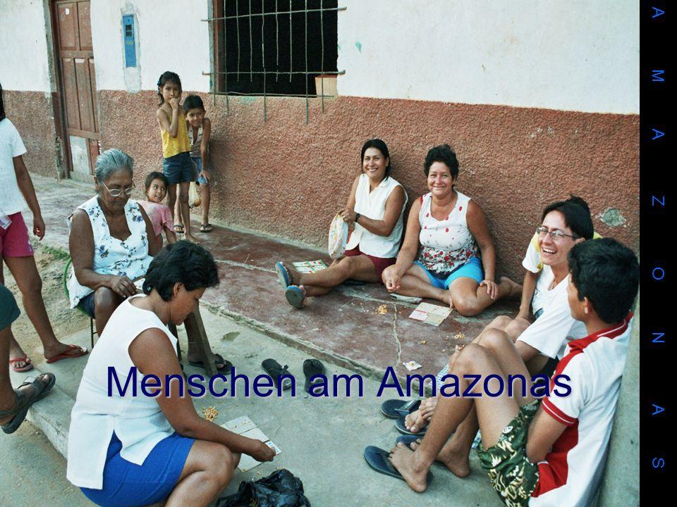 Menschen am Amazonas A M A Z O N A S