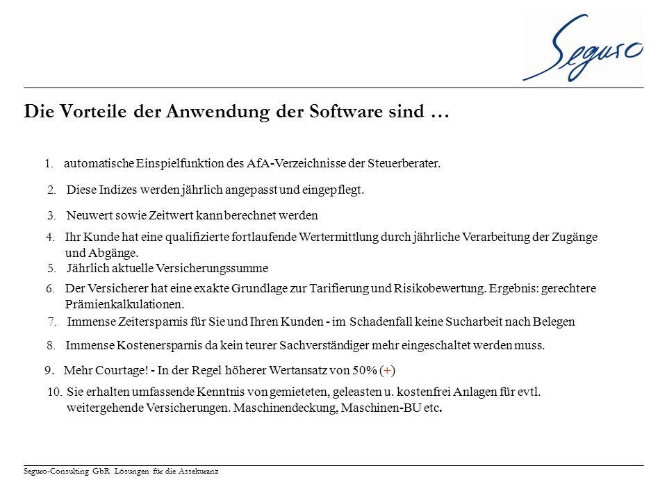 Seguro-Consulting GbR Lösungen für die Assekuranz Die Vorteile der Anwendung der Software sind … 1. automatische Einspielfunktion des AfA-Verzeichniss