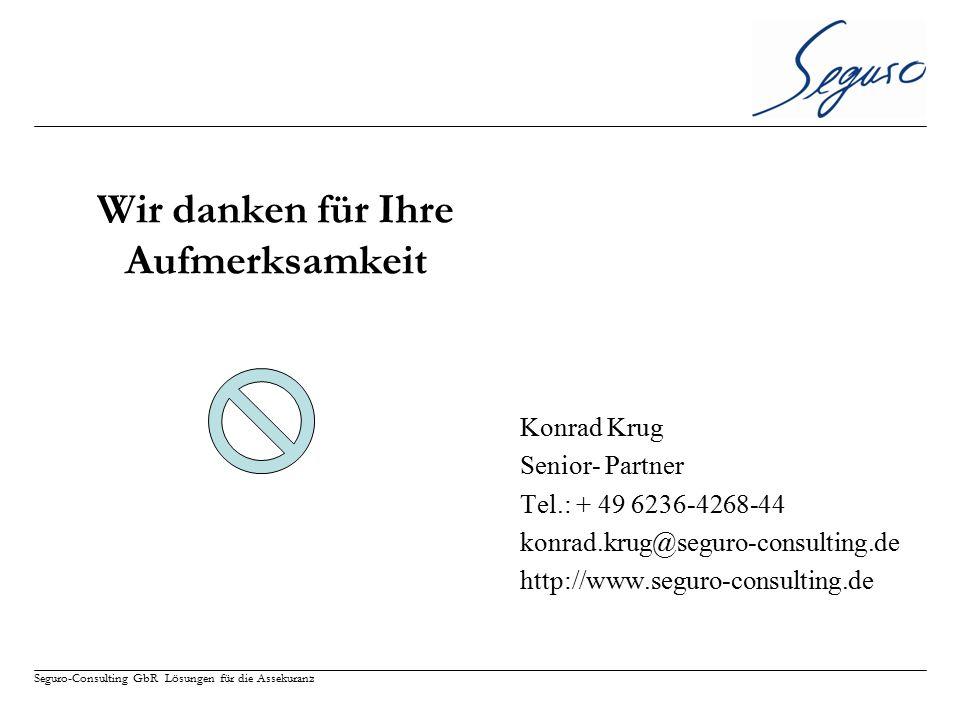 Seguro-Consulting GbR Lösungen für die Assekuranz Wir danken für Ihre Aufmerksamkeit Konrad Krug Senior- Partner Tel.: + 49 6236-4268-44 konrad.krug@s