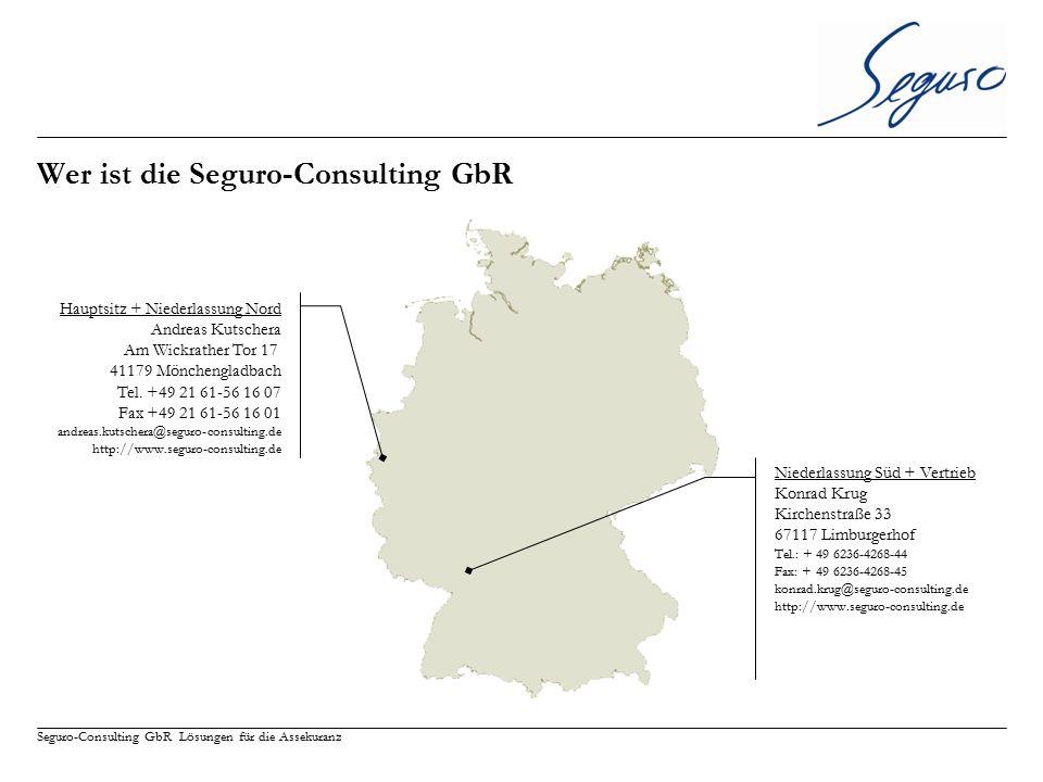 Seguro-Consulting GbR Lösungen für die Assekuranz Wer ist die Seguro-Consulting GbR Hauptsitz + Niederlassung Nord Andreas Kutschera Am Wickrather Tor