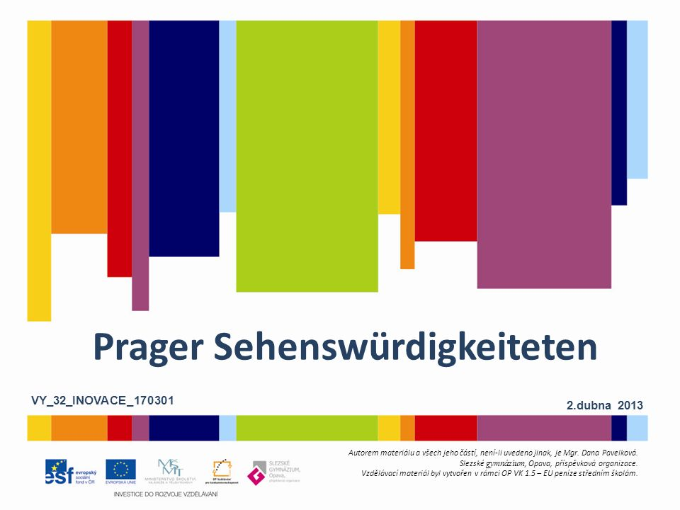 Prager Sehenswürdigkeiteten Autorem materiálu a všech jeho částí, není-li uvedeno jinak, je Mgr.