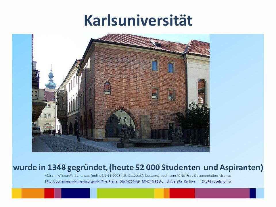Karlsuniversität wurde in 1348 gegründet, (heute 52 000 Studenten und Aspiranten) Aktron. Wikimedia Commons [online]. 1.11.2008 [cit. 3.1.2013]. Dostu