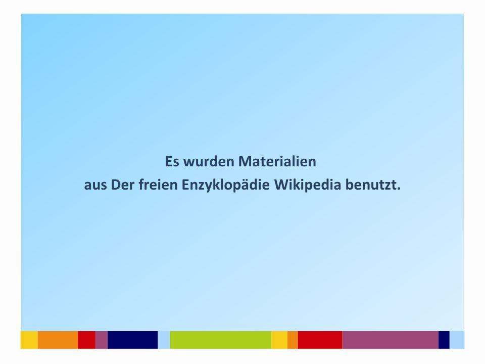 Es wurden Materialien aus Der freien Enzyklopädie Wikipedia benutzt.