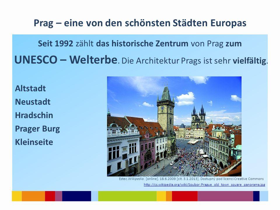 Seit 1992 zählt das historische Zentrum von Prag zum UNESCO – Welterbe. Die Architektur Prags ist sehr vielfältig. Altstadt Neustadt Hradschin Prager