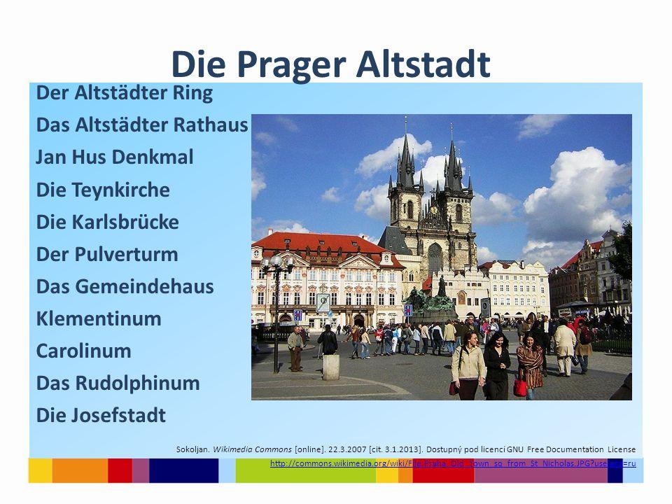 Der Altstädter Ring Das Altstädter Rathaus Jan Hus Denkmal Die Teynkirche Die Karlsbrücke Der Pulverturm Das Gemeindehaus Klementinum Carolinum Das Rudolphinum Die Josefstadt Sokoljan.