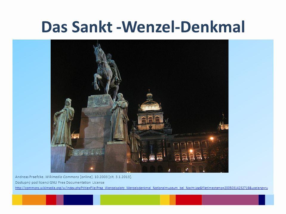 Das Sankt -Wenzel-Denkmal Andreas Praefcke. Wikimedia Commons [online]. 10.2003 [cit. 3.1.2013]. Dostupný pod licencí GNU Free Documentation License h