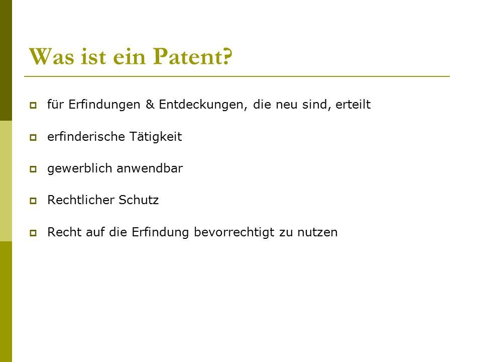 Was ist ein Patent?  für Erfindungen & Entdeckungen, die neu sind, erteilt  erfinderische Tätigkeit  gewerblich anwendbar  Rechtlicher Schutz  Re