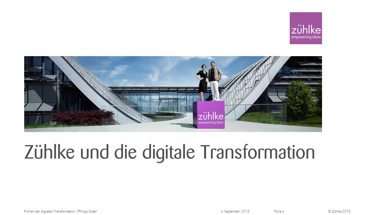© Zühlke 2015 Customer Experience & Empowerment Kundenportal Industrieversicherung Führen der digitalen Transformation | Philipp Sutter4.