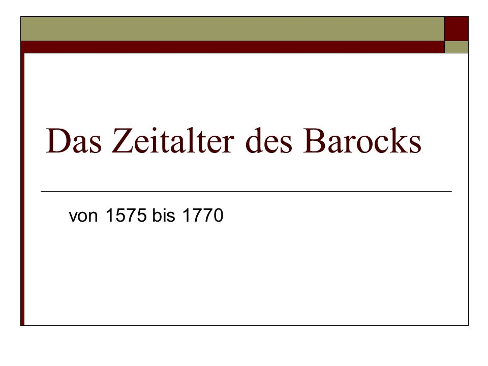 Das Zeitalter des Barocks von 1575 bis 1770