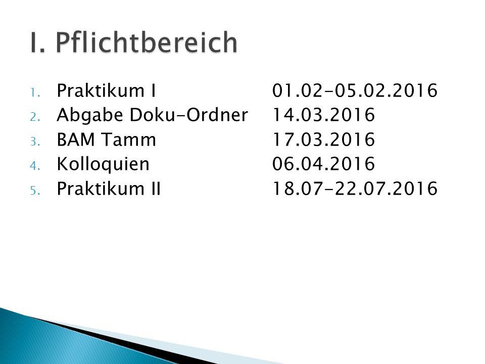 1. Praktikum I01.02-05.02.2016 2. Abgabe Doku-Ordner14.03.2016 3.