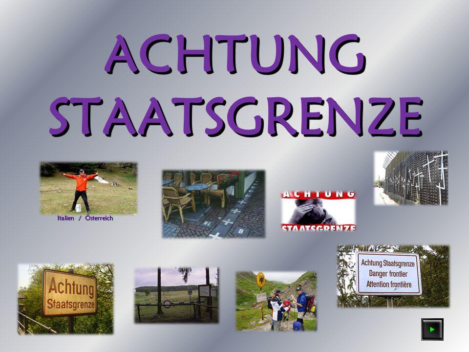 ACHTUNGSTAATSGRENZE Italien / Österreich