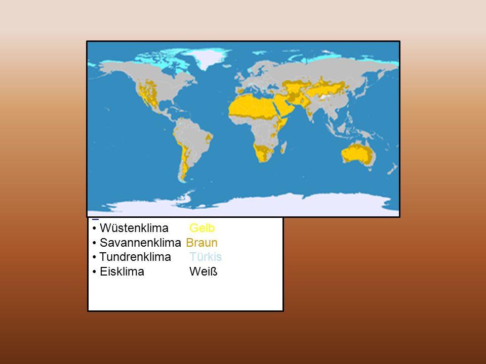 Wüstenklima Gelb Savannenklima Braun Tundrenklima Türkis Eisklima Weiß