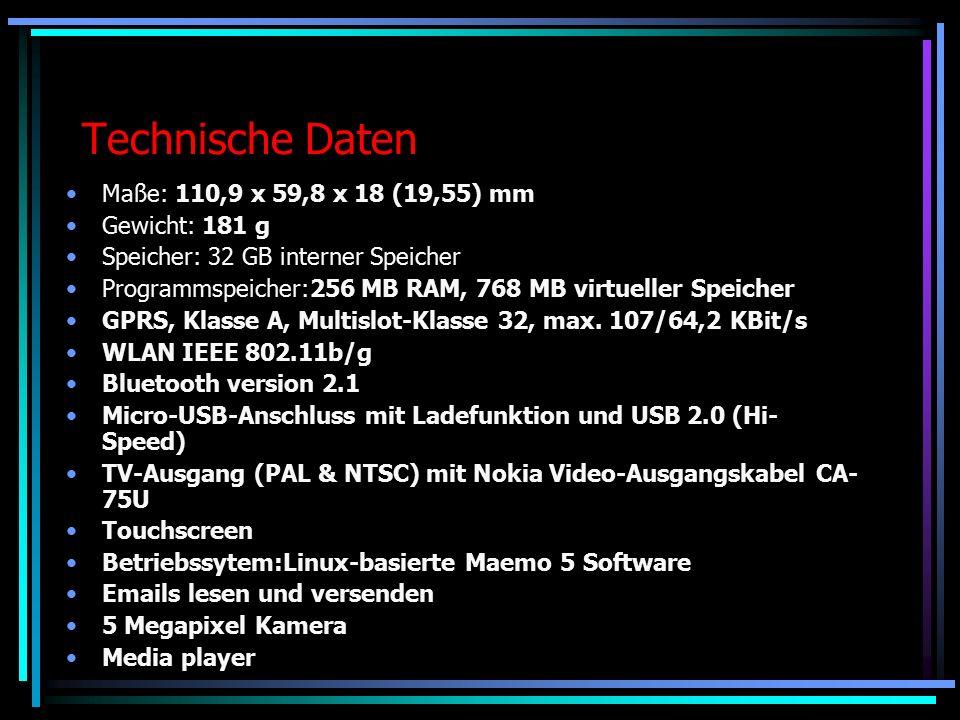 Technische Daten Maße: 110,9 x 59,8 x 18 (19,55) mm Gewicht: 181 g Speicher: 32 GB interner Speicher Programmspeicher:256 MB RAM, 768 MB virtueller Speicher GPRS, Klasse A, Multislot-Klasse 32, max.