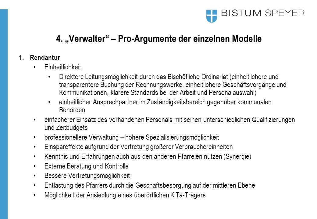 """4. """"Verwalter"""" – Pro-Argumente der einzelnen Modelle 1.Rendantur Einheitlichkeit Direktere Leitungsmöglichkeit durch das Bischöfliche Ordinariat (einh"""