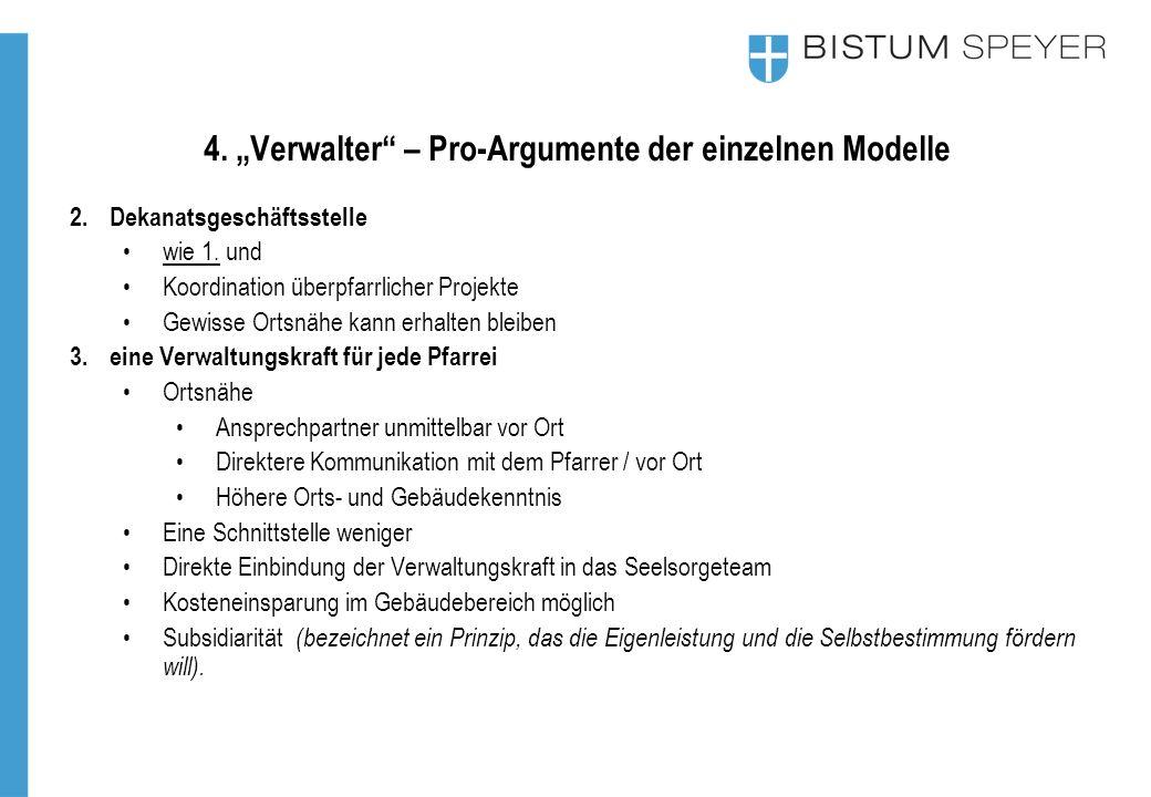 """4. """"Verwalter"""" – Pro-Argumente der einzelnen Modelle 2.Dekanatsgeschäftsstelle wie 1. und Koordination überpfarrlicher Projekte Gewisse Ortsnähe kann"""