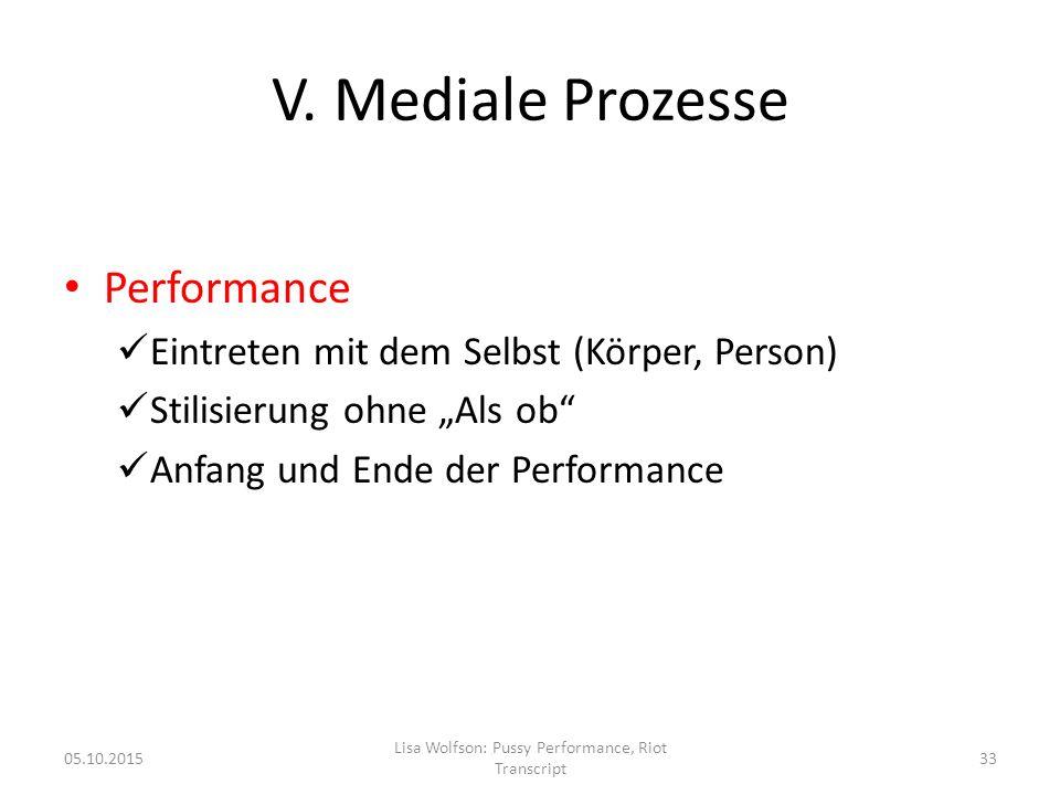 """V. Mediale Prozesse Performance Eintreten mit dem Selbst (Körper, Person) Stilisierung ohne """"Als ob"""" Anfang und Ende der Performance 05.10.2015 Lisa W"""