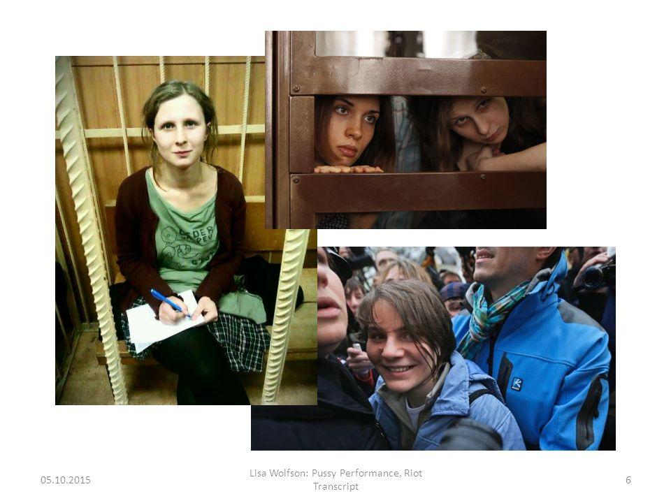 05.10.2015 Lisa Wolfson: Pussy Performance, Riot Transcript 6