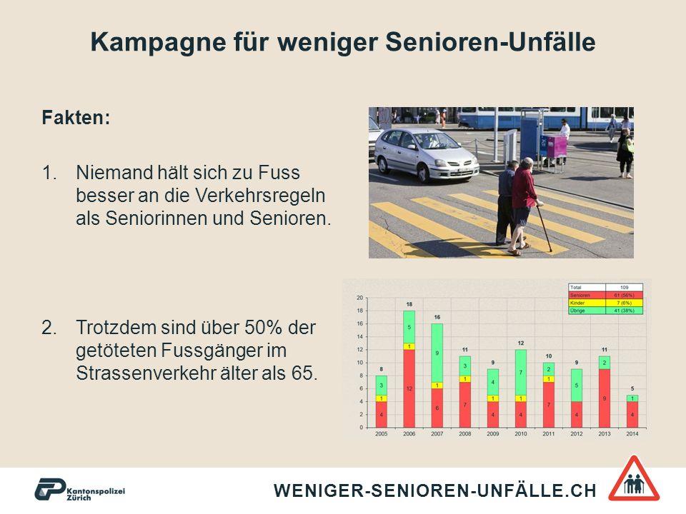 Kampagne für weniger Senioren-Unfälle Fakten: 1.Niemand hält sich zu Fuss besser an die Verkehrsregeln als Seniorinnen und Senioren. 2.Trotzdem sind ü