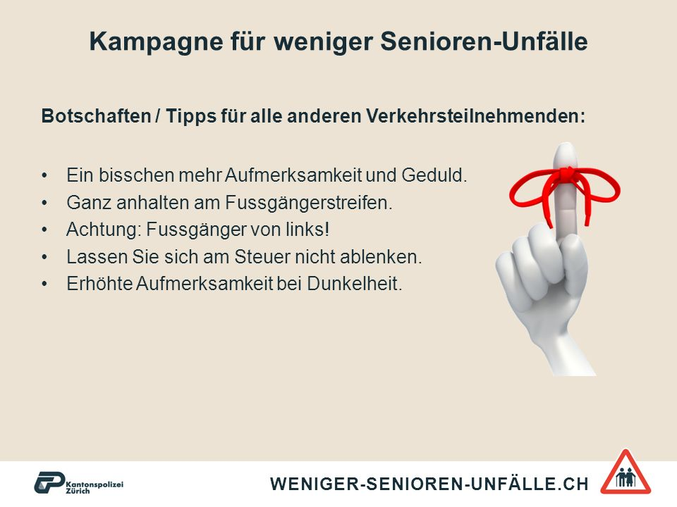Kampagne für weniger Senioren-Unfälle Botschaften / Tipps für alle anderen Verkehrsteilnehmenden: Ein bisschen mehr Aufmerksamkeit und Geduld. Ganz an