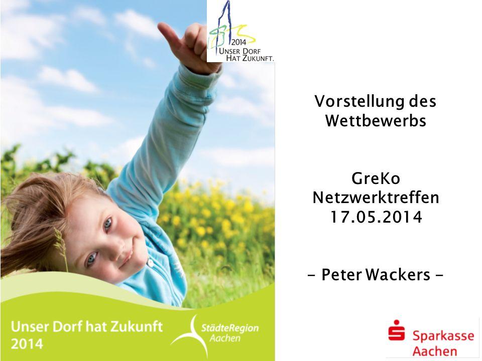 Vorstellung des Wettbewerbs GreKo Netzwerktreffen 17.05.2014 - Peter Wackers -