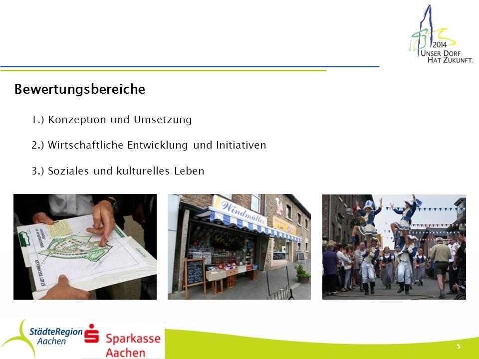 5 Bewertungsbereiche 1.) Konzeption und Umsetzung 2.) Wirtschaftliche Entwicklung und Initiativen 3.) Soziales und kulturelles Leben