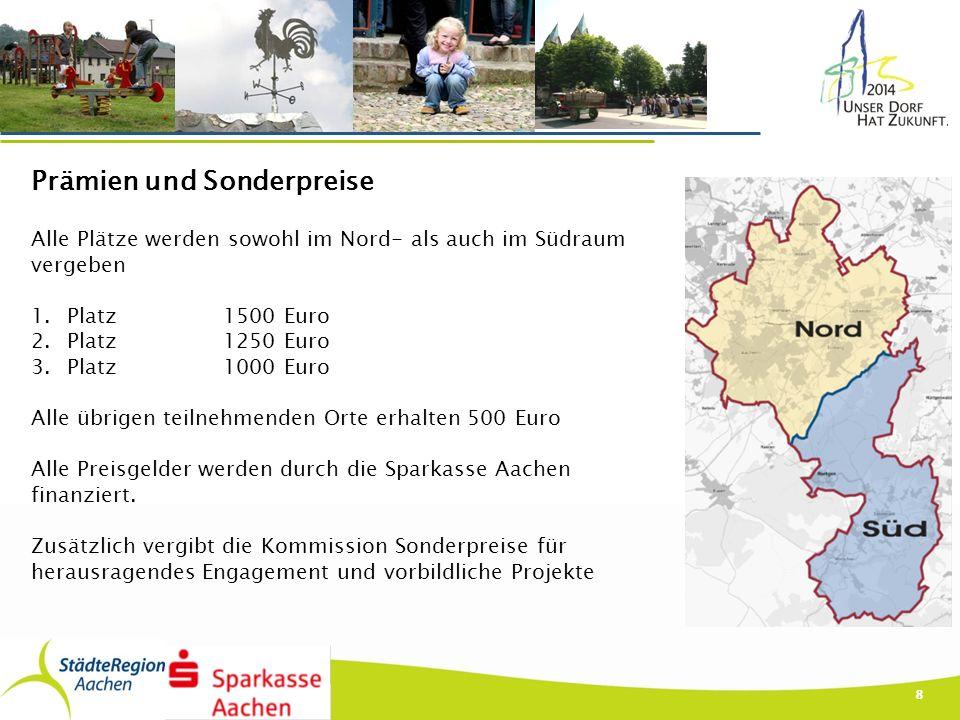 8 Prämien und Sonderpreise Alle Plätze werden sowohl im Nord- als auch im Südraum vergeben 1.Platz1500 Euro 2.Platz1250 Euro 3.Platz1000 Euro Alle übr