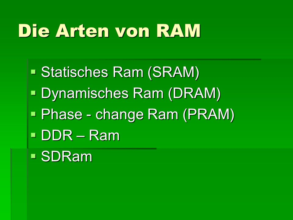 DDR bzw.SD - RAM DDR (= double data rate) – RAM rate) – RAM Taktfrequenz ca.: 350 MHz Preis ca.