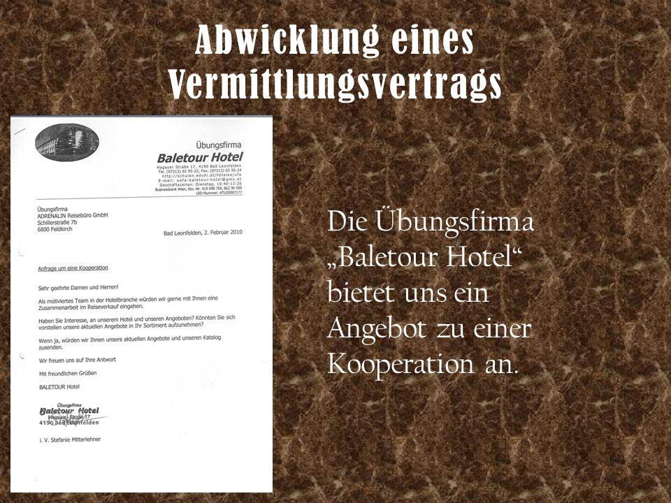 """Abwicklung eines Vermittlungsvertrags Die Übungsfirma """"Baletour Hotel"""" bietet uns ein Angebot zu einer Kooperation an."""