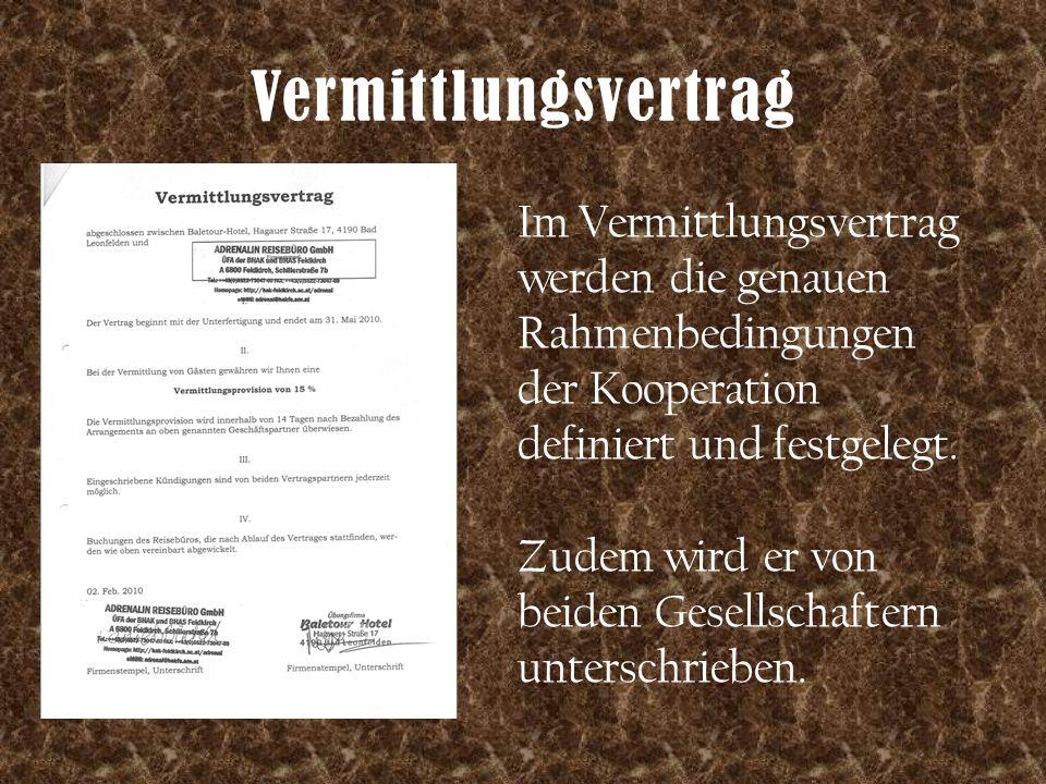 Vermittlungsvertrag Im Vermittlungsvertrag werden die genauen Rahmenbedingungen der Kooperation definiert und festgelegt. Zudem wird er von beiden Ges