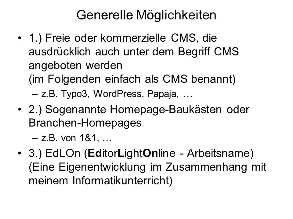 Generelle Möglichkeiten 1.) Freie oder kommerzielle CMS, die ausdrücklich auch unter dem Begriff CMS angeboten werden (im Folgenden einfach als CMS be