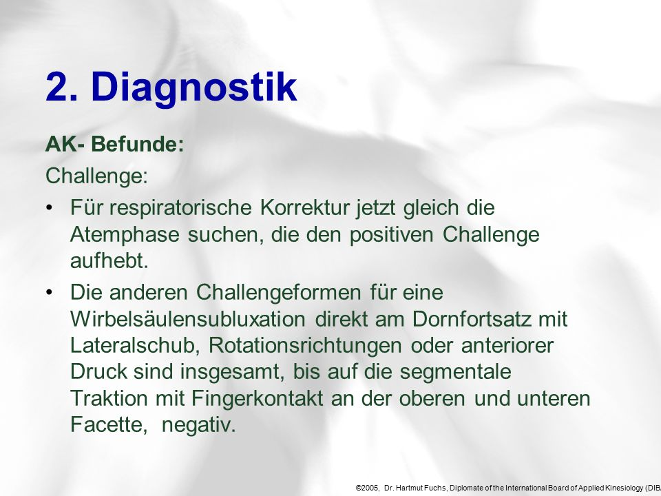 ©2005, Dr. Hartmut Fuchs, Diplomate of the International Board of Applied Kinesiology (DIBAK), 2.