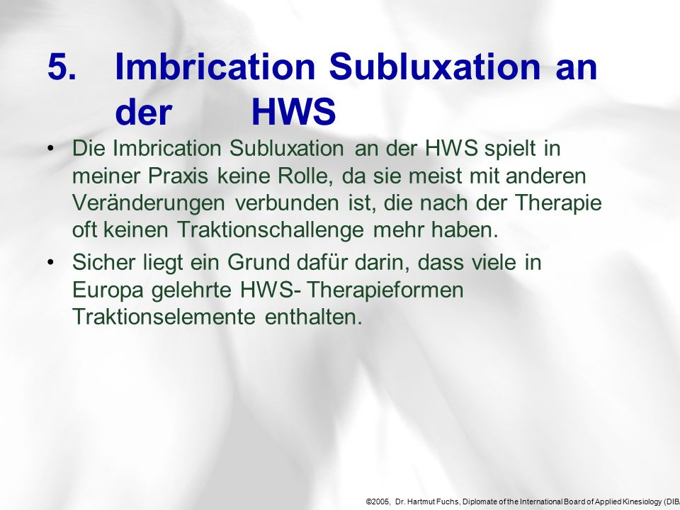 ©2005, Dr. Hartmut Fuchs, Diplomate of the International Board of Applied Kinesiology (DIBAK), 5.