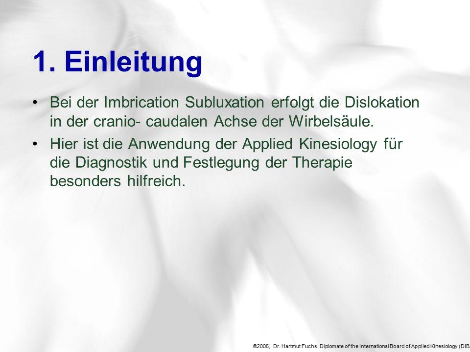 ©2005, Dr.Hartmut Fuchs, Diplomate of the International Board of Applied Kinesiology (DIBAK), 2.
