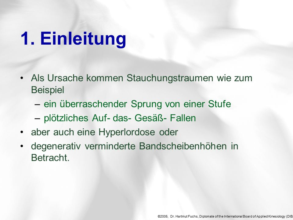 ©2005, Dr. Hartmut Fuchs, Diplomate of the International Board of Applied Kinesiology (DIBAK), 1.