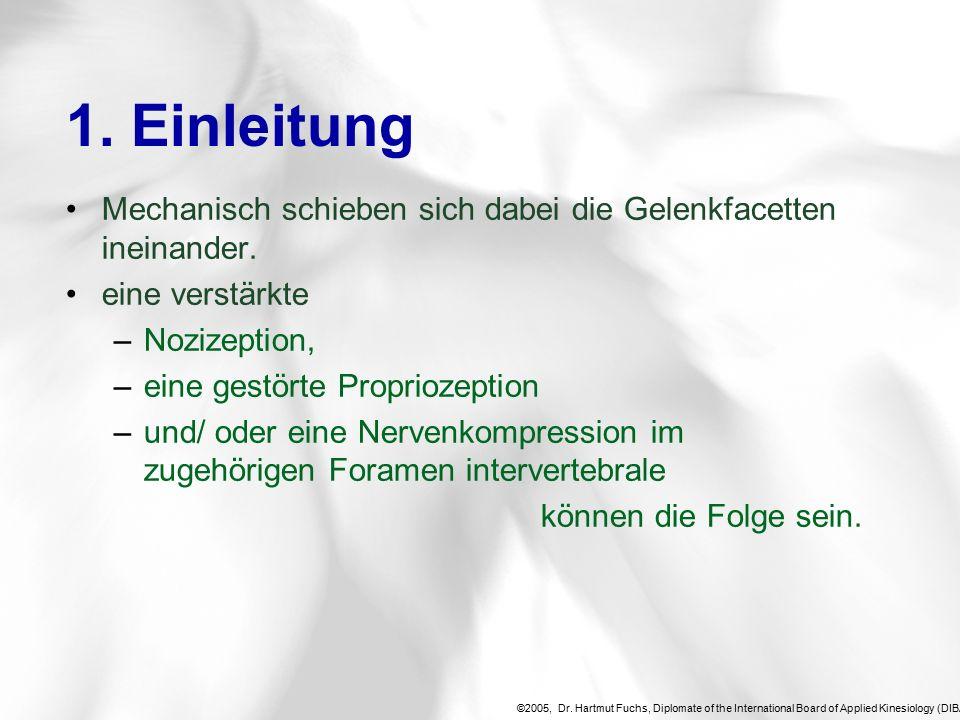 ©2005, Dr.Hartmut Fuchs, Diplomate of the International Board of Applied Kinesiology (DIBAK), 3.