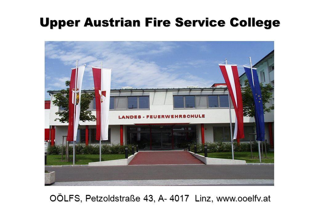 OÖLFS, Petzoldstraße 43, A- 4017 Linz, www.ooelfv.at Upper Austrian Fire Service College
