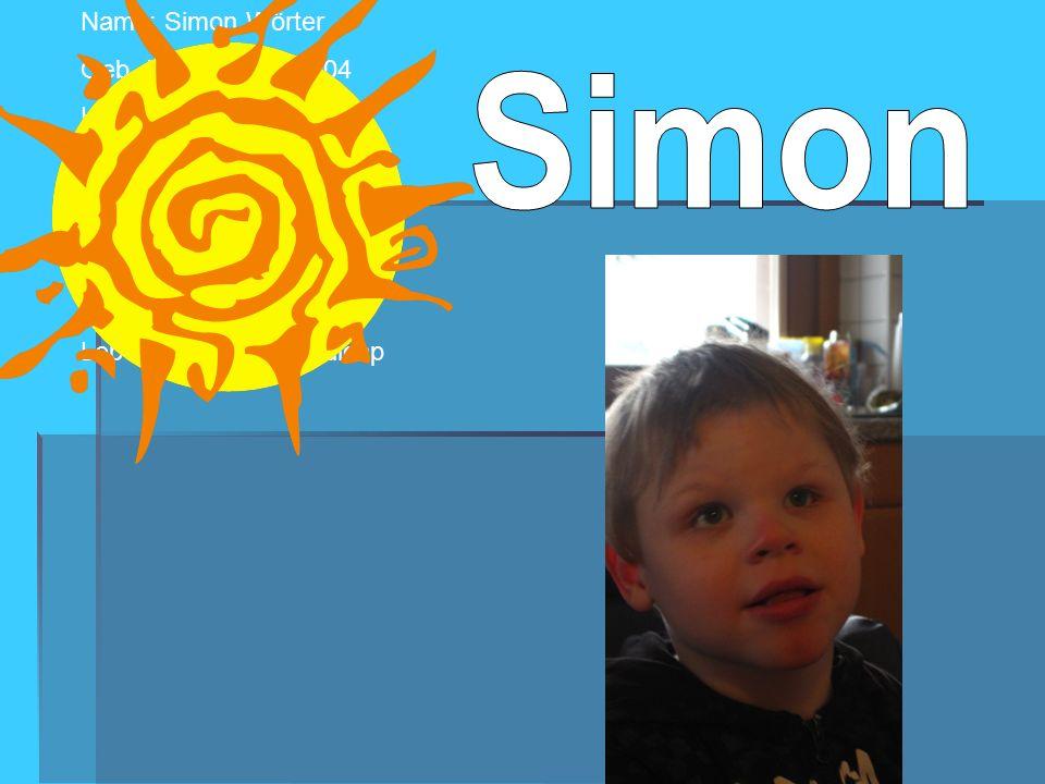 Name: Simon Wörter Geb.-Datum: 27.8.2004 Haarfarbe: blond Augenfarbe: blau Größe: 125 cm Gewicht: 21 kg Besonderes Merkmal: Lebensfroh trotz Handicap