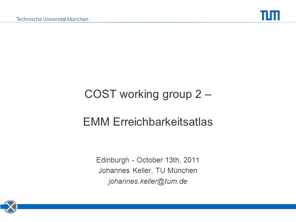 Technische Universität München Development of project Start 2008 EMM e.V.