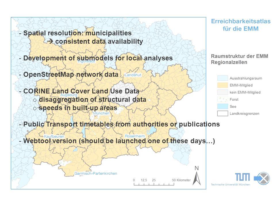 Technische Universität München Stand heute - Ergebnisse - Spatial resolution: municipalities  consistent data availability - Development of submodels