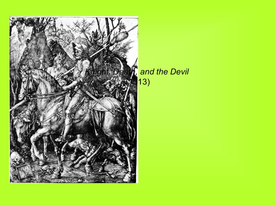 Knight, Death, and the Devil (1513)