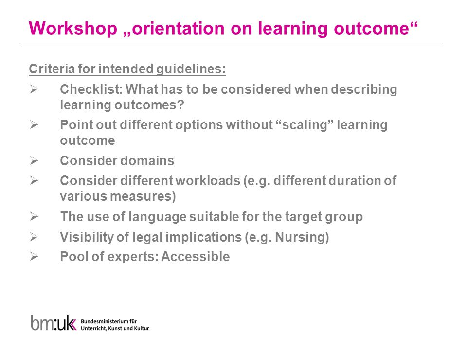 "Workshop ""orientation on learning outcome Criteria for intended guidelines:  Checklist: What has to be considered when describing learning outcomes."