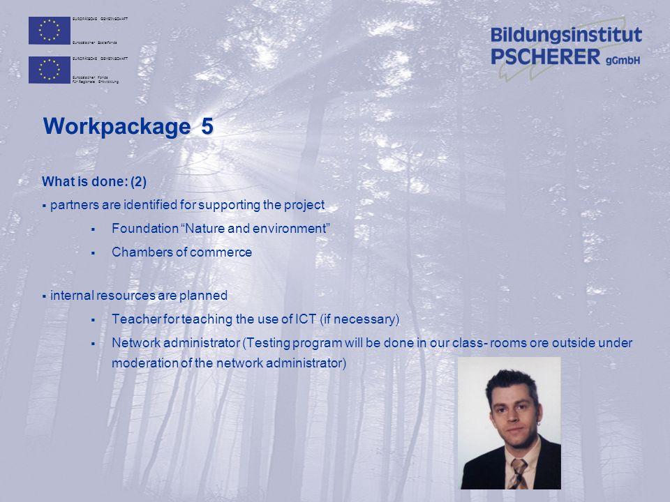 EUROPÄISCHE GEMEINSCHAFT Europäischer Sozialfonds EUROPÄISCHE GEMEINSCHAFT Europäischer Fonds für Regionale Entwicklung Workpackage 5 What to do: (1) Universities ?.