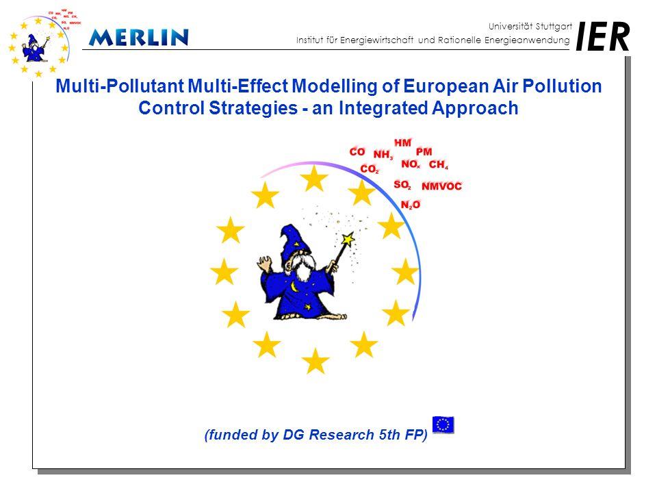 IER Universität Stuttgart Institut für Energiewirtschaft und Rationelle Energieanwendung Multi-Pollutant Multi-Effect Modelling of European Air Pollut