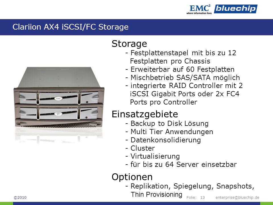 Folie: Clariion AX4 iSCSI/FC Storage enterprise©bluechip.de13 Storage - Festplattenstapel mit bis zu 12 Festplatten pro Chassis - Erweiterbar auf 60 F