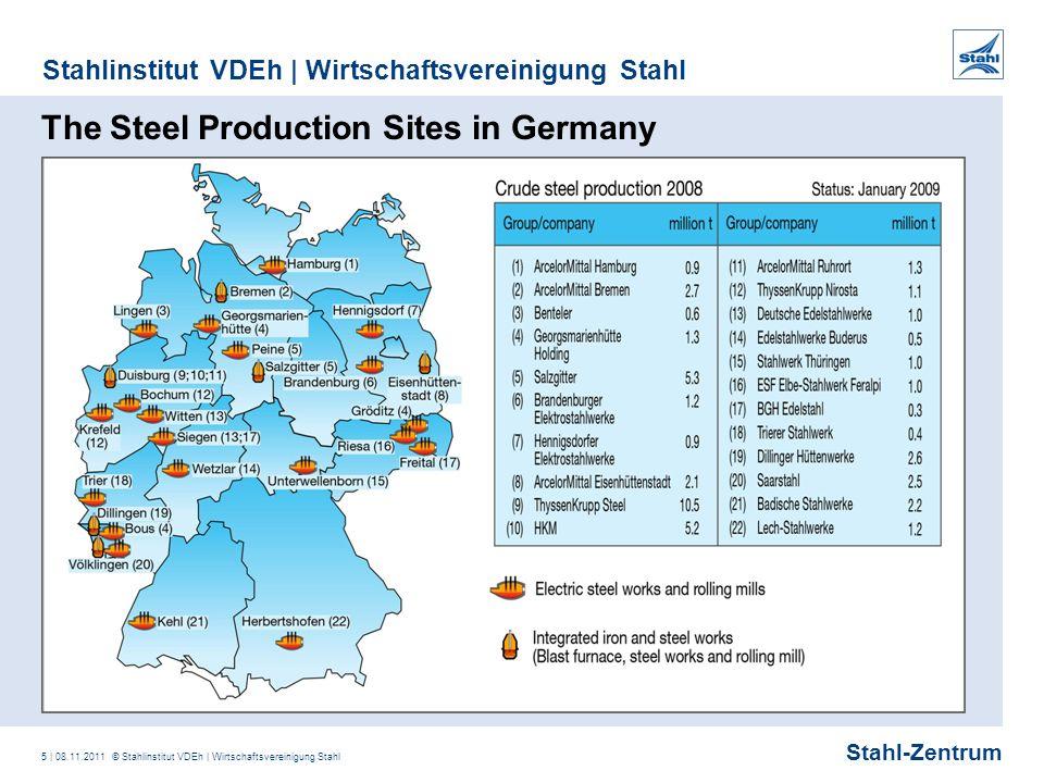 Stahl-Zentrum Stahlinstitut VDEh | Wirtschaftsvereinigung Stahl 5 | 08.11.2011 © Stahlinstitut VDEh | Wirtschaftsvereinigung Stahl The Steel Productio