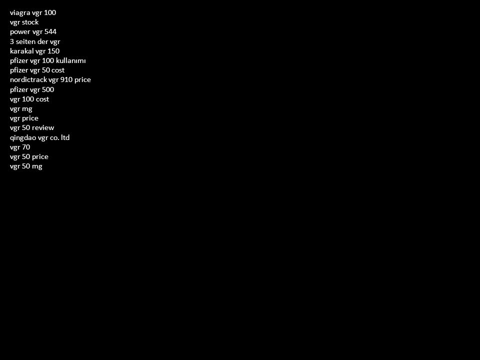 what does pfizer vgr 100 do vgr 100 generic viagra 100mg pfizer vgr 50 wiki pfizer vgr 100 uses obat pfizer vgr 100 vgr 50 antura vgr xtc vgr 100 vrg linhas aereas vgr blue pill vgr bio laboratories dark souls vgr pfizer vgr 100 blanc diabetes vgr vgr 100 directions mgh vgr
