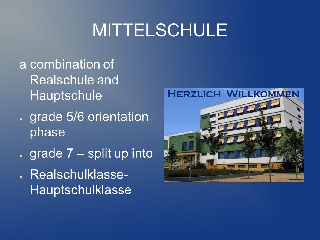 GYMNASIUM GYMNASIALE OBERSTUFE FACHGYMNASIUM/ BERUFLICHES GYMNASIUM until grade 12 or 13 final qualification: Abitur / Hochschulreife ( qualifying for university)
