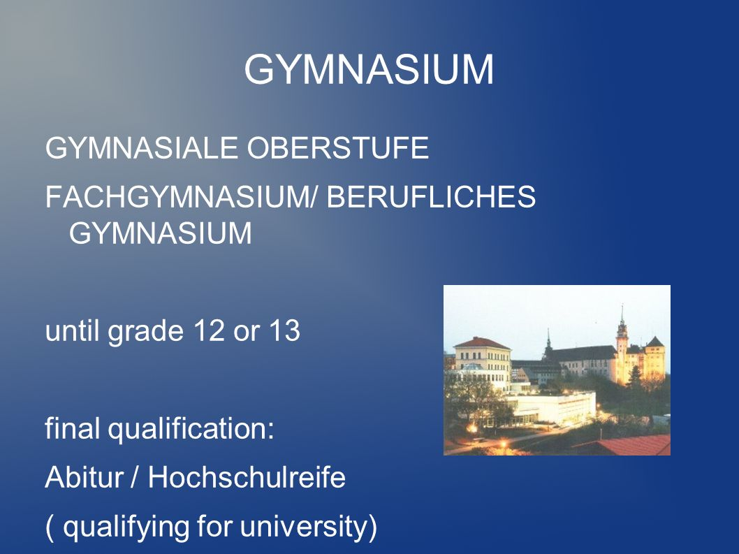 BERUFSSCHULE ( VOCATIONAL SCHOOL) two, three or three-and-a-half year apprenticeship normally: twice a week – Berufsschule the other days – working at a company