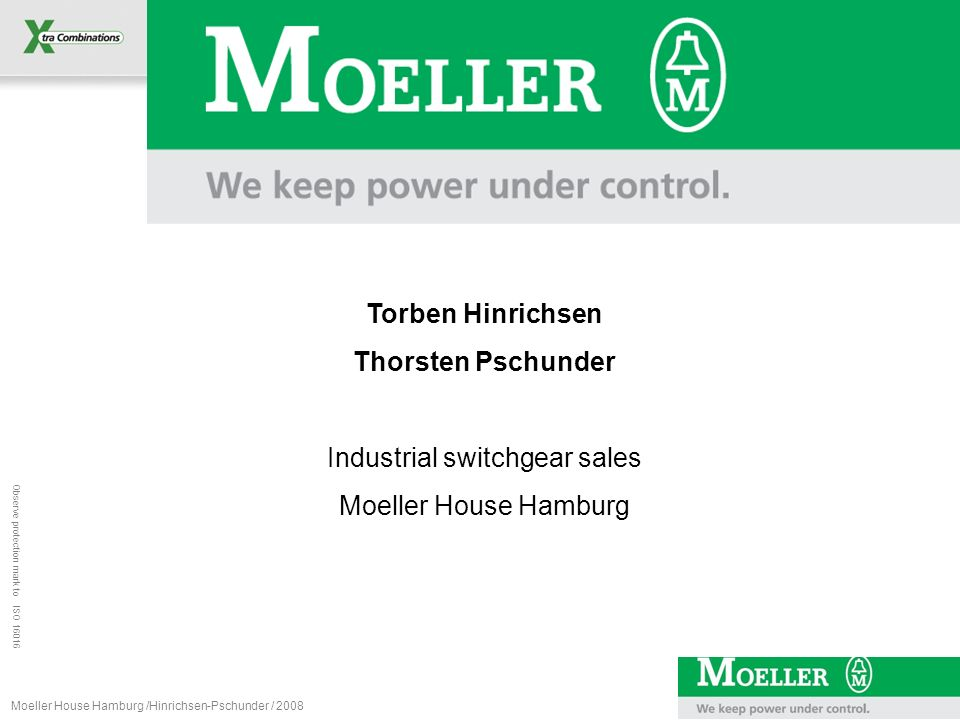 Observe protection mark to ISO 16016 Moeller House Hamburg /Hinrichsen-Pschunder / 2008 Thank you for your time.