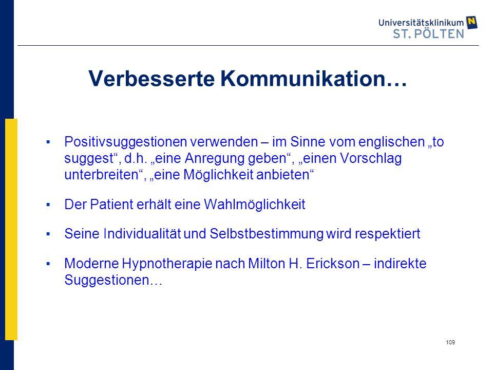 """109 Verbesserte Kommunikation… ▪Positivsuggestionen verwenden – im Sinne vom englischen """"to suggest"""", d.h. """"eine Anregung geben"""", """"einen Vorschlag unt"""